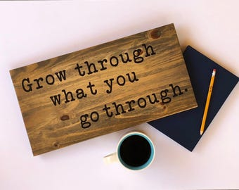 Grow through what you go through, wall signs, wooden signs, wall decor, wood wall art, rustic wall decor