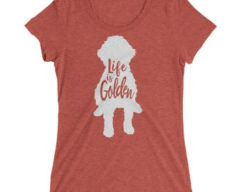 "Goldendoodle Shirt ""Life is Golden"" Goldendoodle dog shirt Ladies' short sleeve t-shirt"