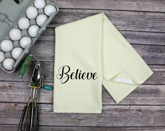 Kitchen Dish Towel - Tea Towel - Believe
