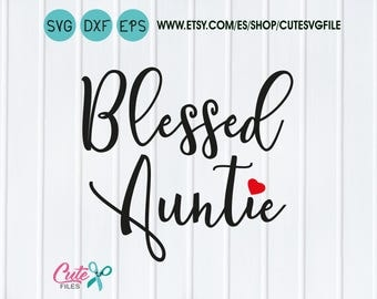 Blessed Auntie SVG, Bless svg, aunt svg, jauntlife, aunt life, cute Files for Cutting Machines silhouette cameo or cricut, png, dxf, eps