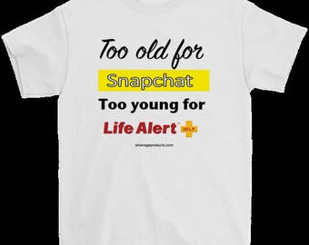 Snapchat LifeAlert Hilarious 40th 50th 60th 70th Birthday Gift Idea Coffee Mug Too Old For SnapChat Too Young For LifeAlert Bday Coffee Cup