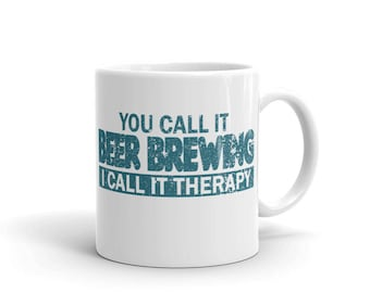 Beer Brewing Therapy Mug - You Call It Beer Brewing I Call It Therapy