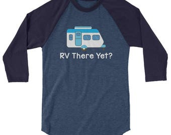 RV There Yet Funny Camping & Glamping 3/4 Sleeve Raglan Baseball Shirt