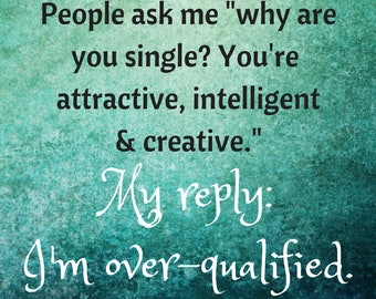 Quote Print/ Digital Download/ Art/ People ask me why I'm still single quote/