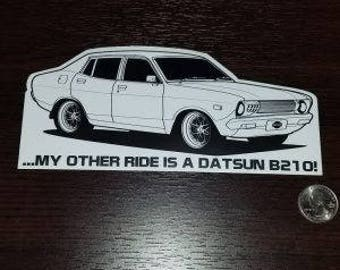 My Other Ride Is A Datsun B210 Sedam