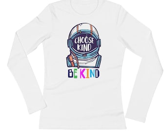 Choose Kind Ladies' Long Sleeve T-Shirt