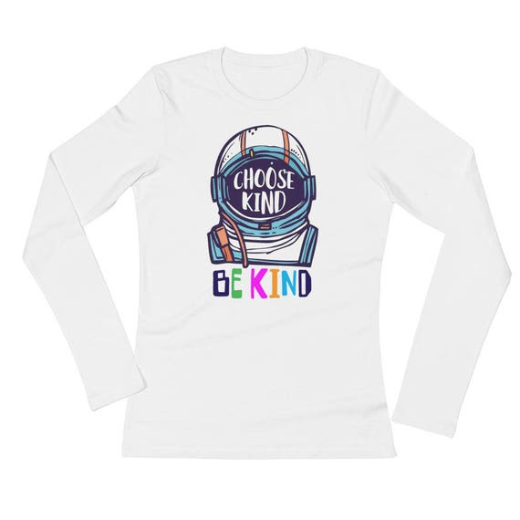 Choose Kind Ladies' Long Sleeve T-Shirt Choose Kind