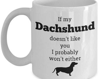 Daschund Mug - Cute Dachshund Mug for Dachshund Lovers and People Not So Much