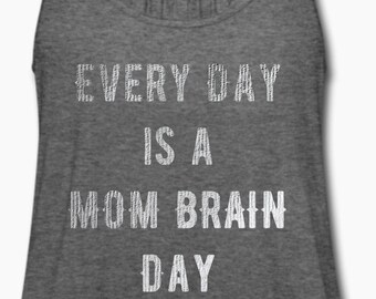 Every Day Is A Mom Brain Day