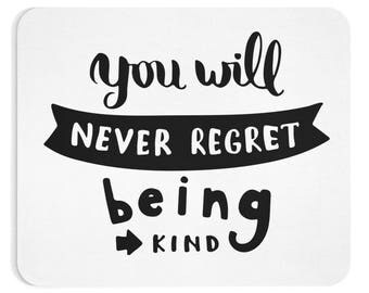 Mousepad with quote - You will never regret being kind