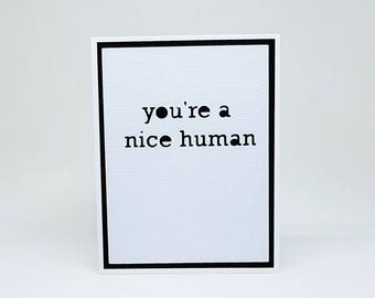 you're a nice human valentine/all-occassion note card