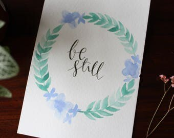 Be Still Watercolor--5x7 Calligraphy