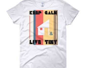 Keep Calm & Live Tiny Women's short sleeve t-shirt