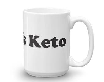Coffee is Keto Mug