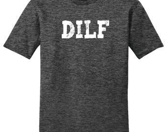 DILF, Funny Shirt, Graphic Shirt, Men's Shirt, Dad Shirt, Husband Shirt, Gift For Husband, Gift For Boyfriend, Gift For Dad, Gift For Him
