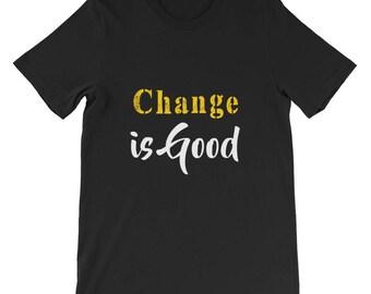 Change is good Short-Sleeve Unisex T-Shirt