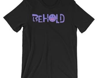 Behold Short-Sleeve Unisex T-Shirt, Original Graphic Design, Unique tshirt, Unisex clothing, Graffiti Design, Pop art clothing