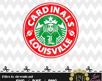 Cardinals Louisville Coffee svg,png,dxf,shirt,jersey,football,college,university,decal,proud mom,disney,starbucks,ncaa,2018,custom