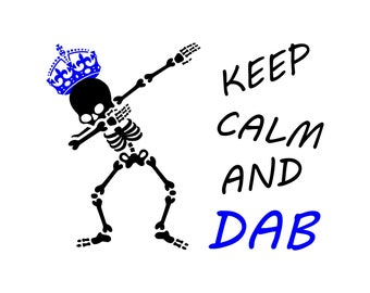 Dab skeleton keep calm SVG, keep calm vector, PNG, Dabbing skeleton Cut Files, Svg Files, Cricut Files, Dab skeleton Silhouette Files