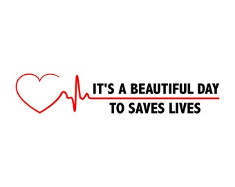 It's A beautiful Day To Save Lives svg, Greys Anatomy heart beat SVG, vector, Cut Files, Svg Files, Cricut Files, vector Files, silhouette