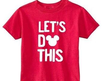 Lets Do This Disney Shirt