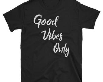Good Vibes Only T-Shirt Vintage Positive Inspirational Tee