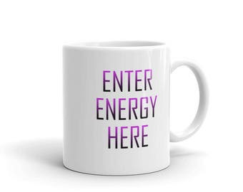 Enter Energy Here - Purple Mug