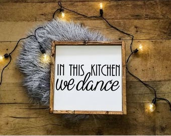 In This Kitchen We Dance | 12x12 Rustic Wood Sign | Farmhouse Decor | Rustic Home Decor | Wall and Shelf Decor | Rustic Sign | Farmhouse