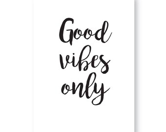 Good Vibe Only Sign, Good Vibes Print, Inspirational Sign, Motivational Sign, Good Vibes!
