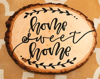READY TO SHIP - Home Sweet Home Calligraphy Wood Art - Hand Lettered - Wood slice - Tree slice - Wall art - Home decor -