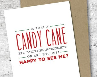 Is That a Candy Cane in Your Pocket or Are you Just Happy to See Me Card   Holiday Card   Funny   Love   Sassy   Christmas Card