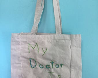My Doctor Is Female Hand embroidered canvas tote bag