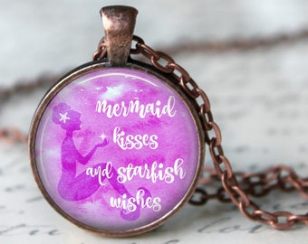 Mermaid Kisses and Starfish Wishes   Quote Pendant, Necklace or Key Chain - Beach, Mermaid, Starfish