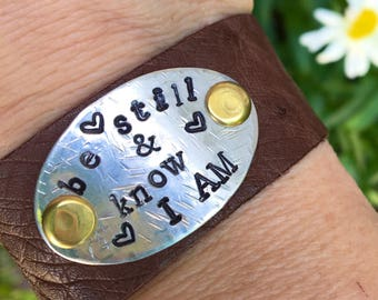 Be still& know I AM ~~ Hand stamped Metal and Leather Cuff Bracelet