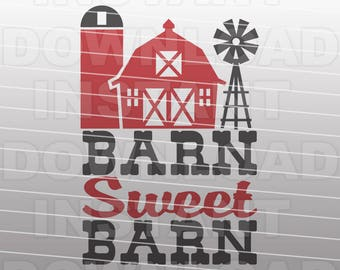 Barn Sweet Barn SVG File,Farm Sign SVG,Farming SVG File - cricut svg,silhouette svg,svg cuts,cuttable svg,svg cut file,vector svg,vinyl file