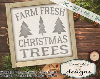 Christmas SVG Cut File - Christmas Tree svg Cut File - Farm Fresh Christmas Trees - Commercial Use svg, dfx, png and jpg files