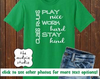 Play Nice Work Hard Stay Nice Class Rules Custom Shirt - Adult Youth Teacher
