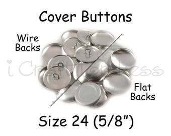 50 Cover Buttons / Fabric Covered Buttons - Size 24 (5/8 inch - 15mm) - Wire Back or Flat Backs - SEE COUPON