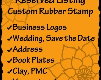 Custom Rubber Stamp - business logos, art stamps, address stamps, wedding stamps- RESERVED for Ashley