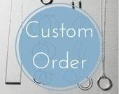 CUSTOM order for Lise.