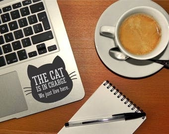Cat Decal, The cat is in charge we just live here, laptop sticker, vinyl black cat, cat lover decal, crazy cat house, car window decal, pet