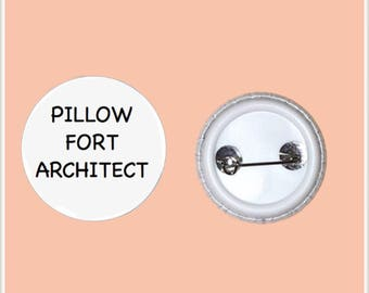 """Pillow Fort Architect 1"""" Pin-Back Button"""