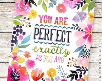 Perfect As You Are - PRINT inspiration, hand lettering, feminine art, bohemian, kids art, baby girl art