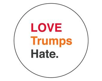 """Love Trumps Hate. (1"""" button)"""