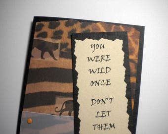 YOUR WILD SIDE ~ Bookmark Greeting Card with inspiring quote