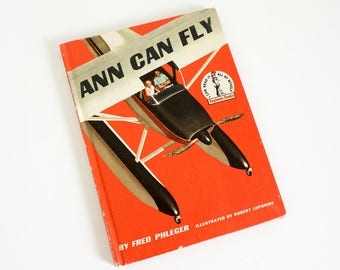 Vintage 1950s Childrens Book / Ann Can Fly by Fred Phleger 1959 Hc /  Dr Seuss I Can Read It All By Myself Beginner Book