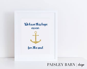 Hope Print, Wall Art, INSTANT DOWNLOAD, 8x10, Anchor, Gold, Nautical, Bible Verse, Printable, Metallic, Faux Foil, Hebrews, Navy, Ocean