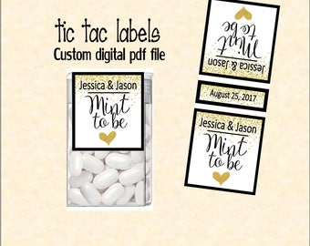 Mint to be tic tac label custom digital PDF file with name and date on both sides.  TIC78822
