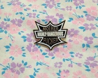 SALE Vintage 1970s Highly Dangerous Mother F*cker Enamel Pin