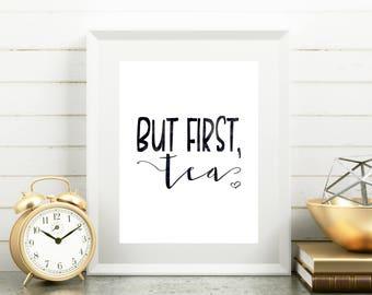 Tea Print, But First Tea Printable, Tea Wall Art, Kitchen Decor, Tea Quote, Kitchen Print, Office Decor, Typography